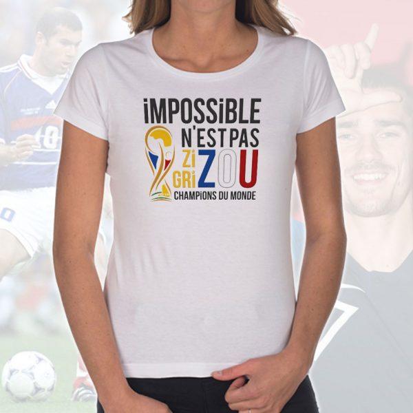 T-shirt Femme «Impossible n'est pas ZIZOU/GRIZOU – Champions du Monde»