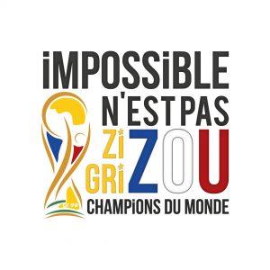 Visuel «Impossible n'est pas ZIZOU/GRIZOU – Champions du Monde»